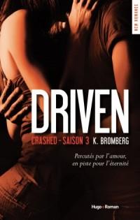 Driven Saison 3 : Crashed de K. Bromberg