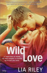 Wild Love de Lia Riley