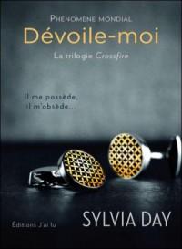 Crossfire, tome 1 : Dévoile-moi de Sylvia Day