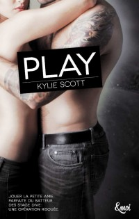 Stage Dive Tome 2, Play de Kylie Scott