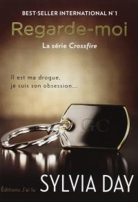Crossfire, tome 2 : Regarde-moi de Sylvia Day