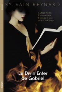 Le divin enfer de Gabriel, tome 1 de Sylvain Reynard