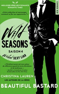 Wild Seasons, Tome 4 : Wicked Sexy Liar de Christina Lauren
