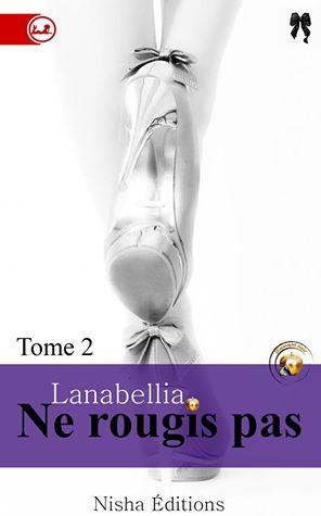 Ne rougis pas, tome 2 de Lanabellia