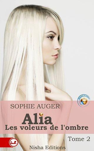 Alia, les voleurs de l'ombre : Tome 2 de Sophie Auger