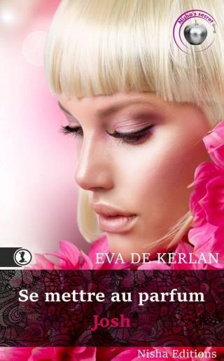 Se mettre au parfum : Josh de Eva de Kerlan