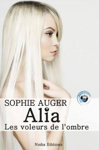 Alia, les voleurs de l'ombre : tome 1 de Sophie Auger