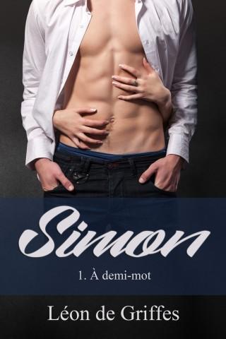 Simon, tome 1 : A demi-mot de Léon De Griffes