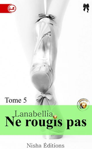Ne rougis pas, tome 5 de Lanaballia
