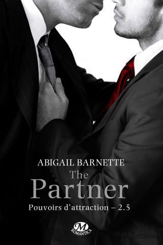 Pouvoirs d'attraction, tome 2,5 : The Partner de Abigail Barnette