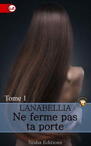 Ne ferme pas ta porte, tome 1 de Lanabellia