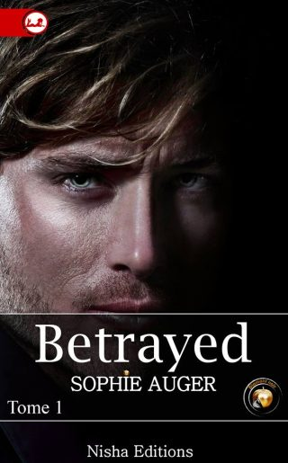 Betrayed, tome 1 de Sophie Auger