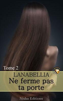 Ne ferme pas ta porte, tome 2 de Lanabellia