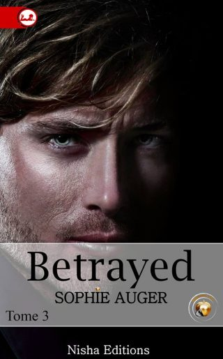 Betrayed, tome 3 de Sophie Auger