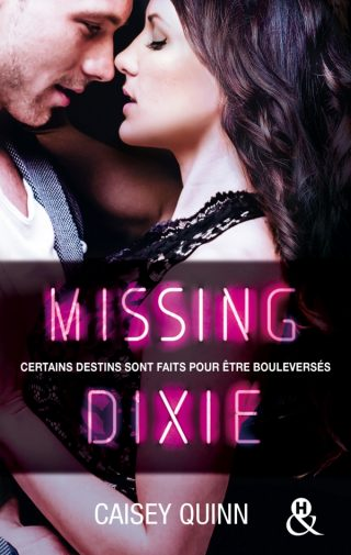 Neon Dreams, tome 3 : Missing Dixie de Caisey Quinn