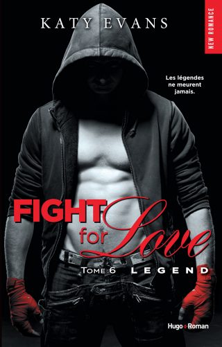 Fight for Love, tome 6 : Legend de Katy Evans