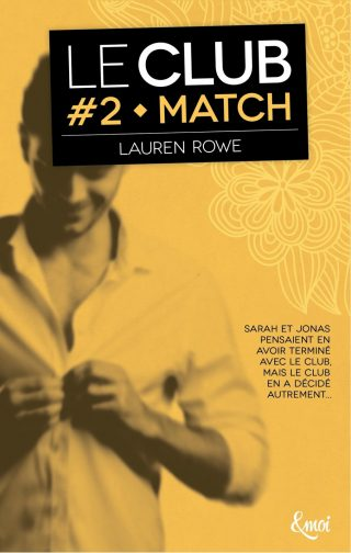 Le Club, tome 2 : Match de Lauren Rowe