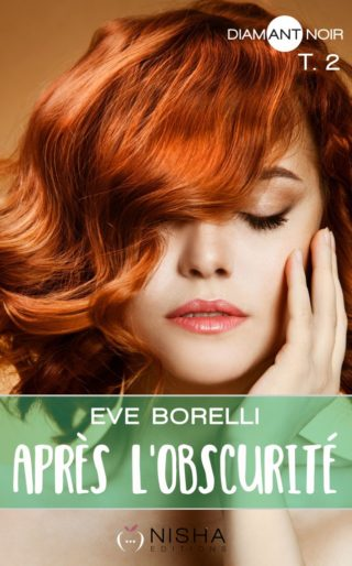 Après l'obscurité, tome 2 de Eve Borelli