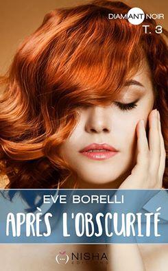 Après l'obscurité, tome 3 de Eve Borelli