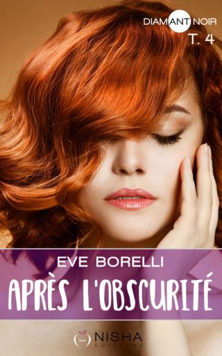 Après l'obscurité, tome 4 de Eve Borelli