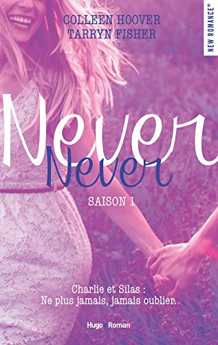 Never Never saison 1 de Colleen Hoover et Tarryn Fisher