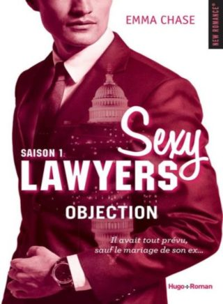 Sexy Lawyers, saison 1 : Objection de Emma Chase