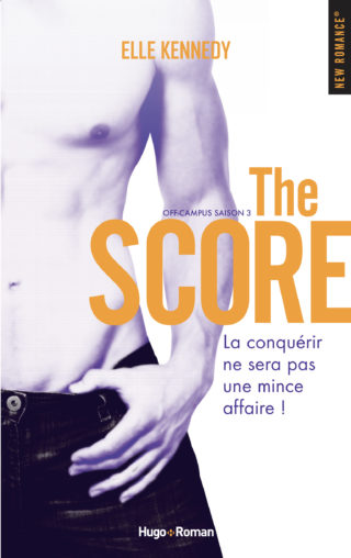 Off-Campus, tome 3 : The Score de Elle Kennedy
