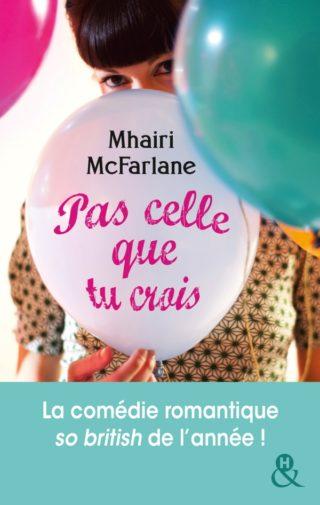 Pas celle que tu crois de Mhairi McFarlane