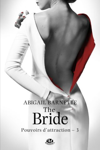 Pouvoirs d'attraction, tome 3 : The Bride de Abigail Barnette