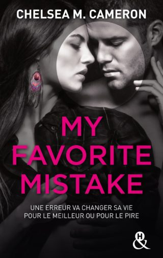 My Favorite Mistake, tome 1 de Chelsea M. Cameron