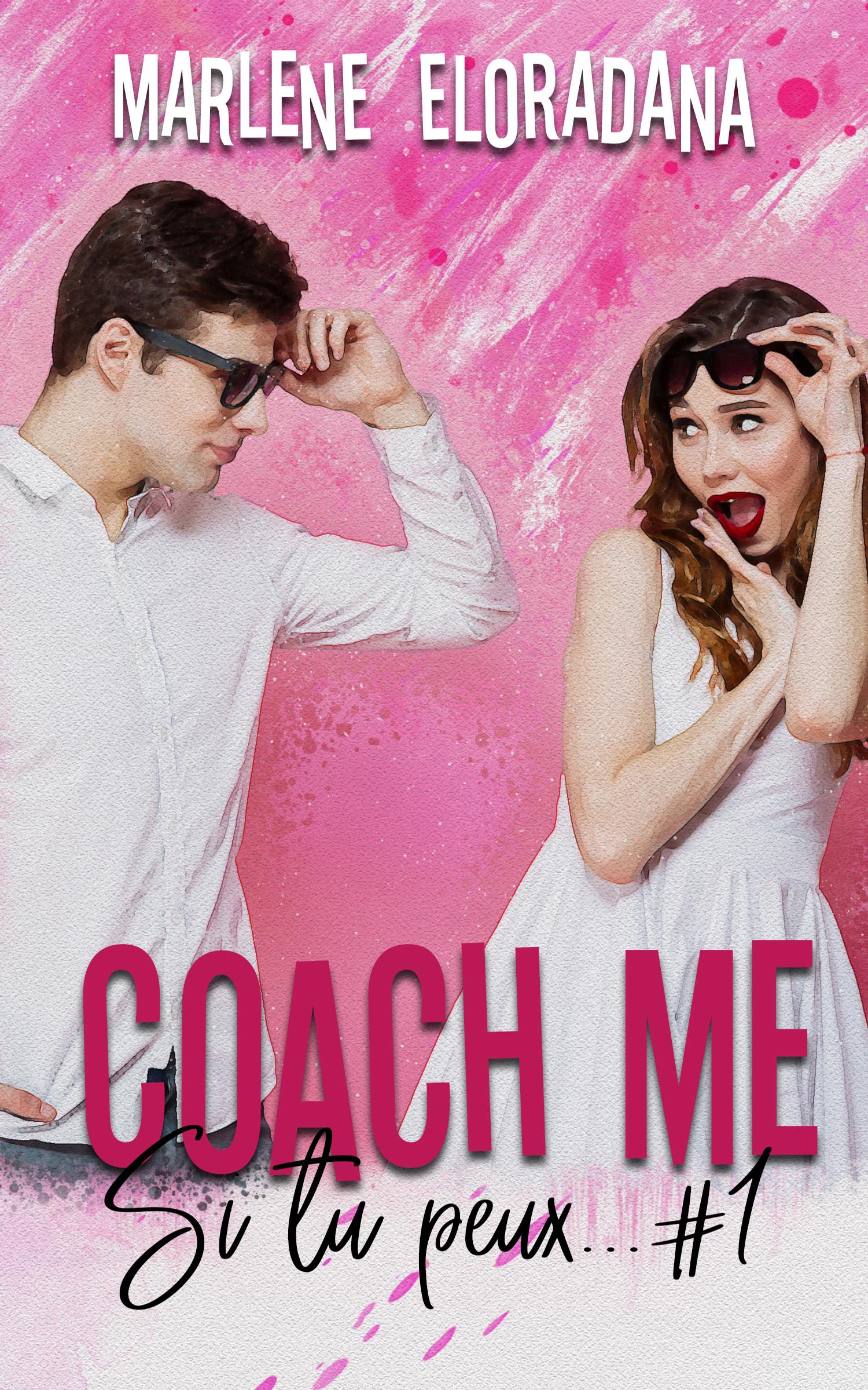 Coach me, si tu peux #1 de Marlène Eloradana